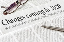 A newspaper with the headline Changes coming in 2020
