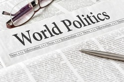 A newspaper with the headline World Politics