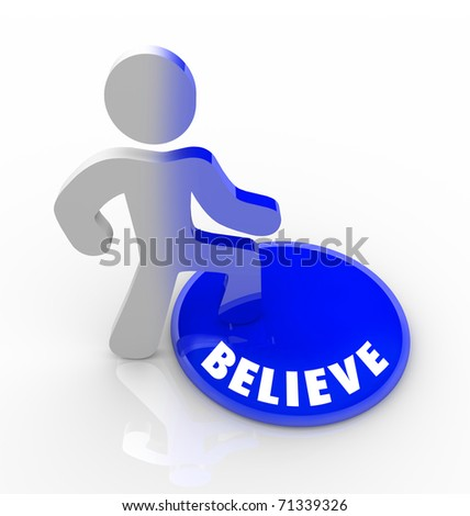 A person stands onto a button marked Believe and his color transforms to symbolize his self confidence and belief