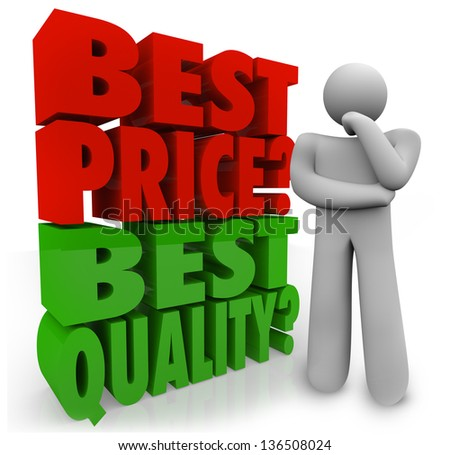 A person thinks about whether Best Price or Quality is more important in making a buying decision when comparison shopping - stock photo