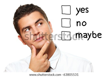 A portrait of a young businessman choosing from three options yes no maybe over white background