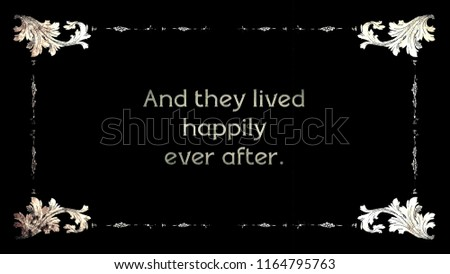 A re-created film frame from the silent movies era, showing an intertitle text: and they lived happily ever after.
