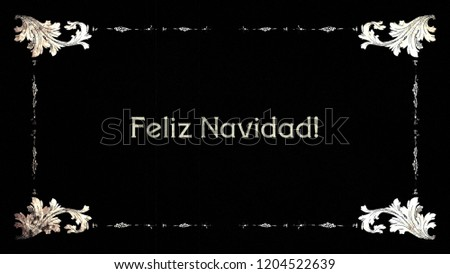 A re-created film frame from the silent movies era, showing an intertitle text: Feliz Navidad (Merry Christmas in Spanish).