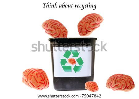 "a recycle trash can with human brains inside and around with the text ""Think about recycling"" isolated on white.  Text can be easily removed and replaced with your own"