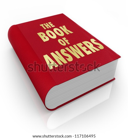 A red book with the words Book of Answers, a manual that gives you advice and shares wisdom to help you succeed in life