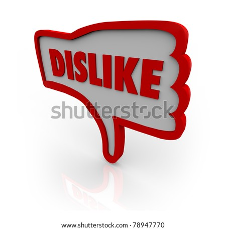 A red outlined thumb down icon with the word Dislike illustrating your displeasure for a website or object under your review