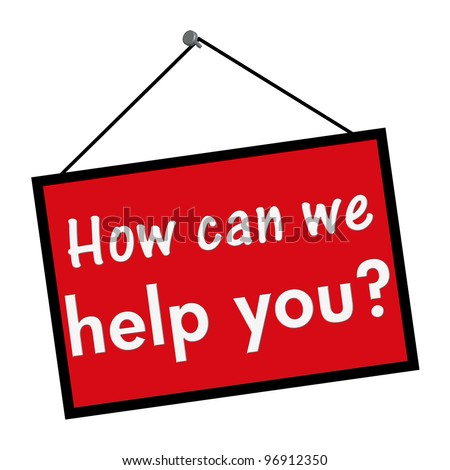 A red, white and black sign with the words How can we help you isolated on a white background