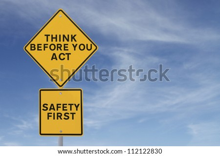 A road sign indicating a safety quote or saying (against a blue sky background) applicable to workplace or road safety
