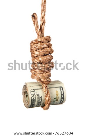 A roll of cash in a noose depicting tough economic times, devaluation, recession and financial collapse.