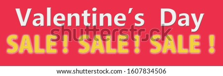 A signboard that says : Valentine's Day ! SALE! SALE! SALE!