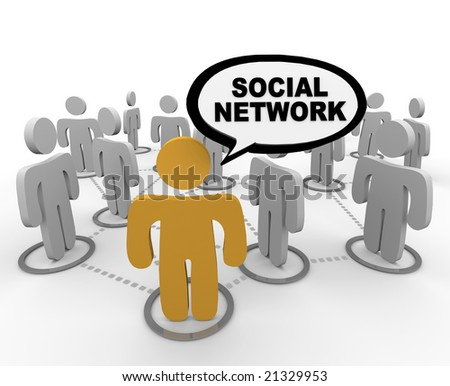 A social network depicted by figure in forefront speaking the words SOCIAL NETWORK