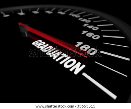 A speedometer showing the needle pushing toward the word Graduation
