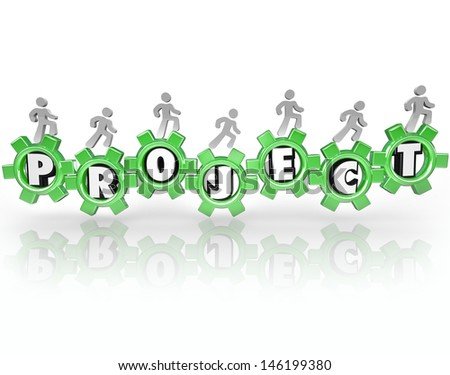 A team of people work together walking on gears with letters spelling the word Project to illustrate accomplishing a task or job through collaboration and cooperation
