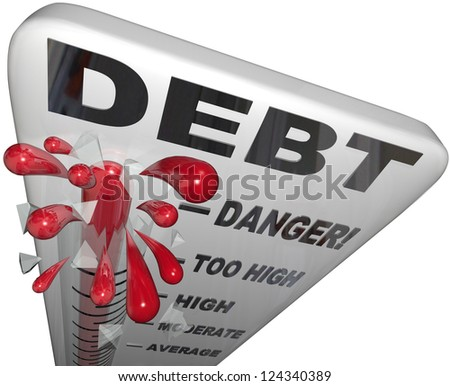 A thermometer measuring your increasing debt and budget defecit, showing the danger of financial mismanagement and overspending - stock photo