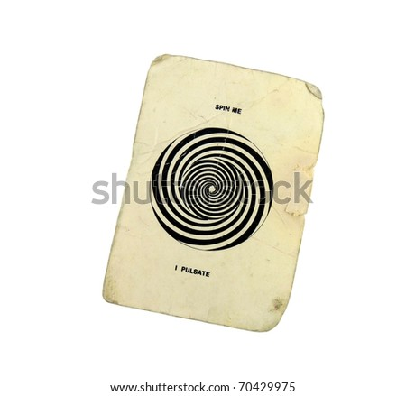 """A vintage, grungy white card that says """"Spin me, I Pulsate"""" with a black and white twirling pattern on a white background"""