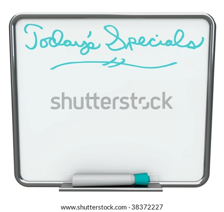 A white dry erase board reading Today's Specials with blue marker, with plenty of blank copy space for your message