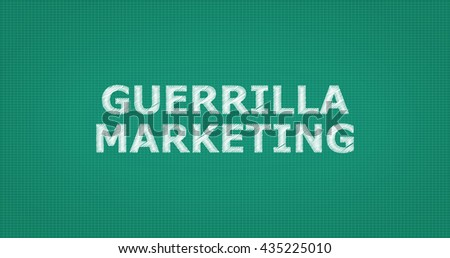 Shutterstock A word on a green school board - GUERRILLA MARKETING