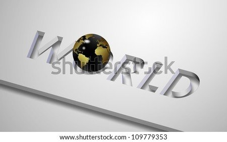 a word world cut out from white board and earth globe replacing letter O / world and earth globe