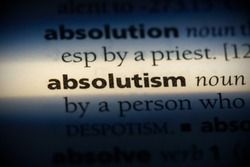 absolutism word in a dictionary. absolutism concept, definition.