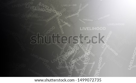 Abstract image with randomly angled words LIVELIHOOD on a background with Black, Light Grey color. Wallpapers on the desktop computer.