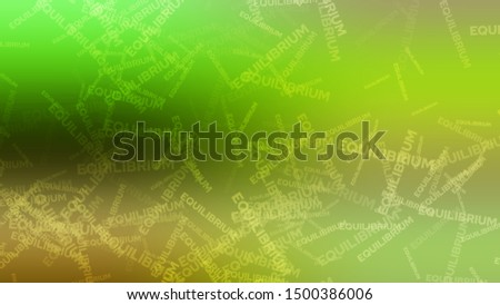 Abstract picture with a randomly filled word EQUILIBRIUM on a background with Green, Olive Yellow, Dark Khaki color. Template for banner or document.