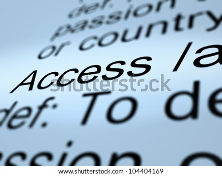 Access Definition Closeup Shows Permission To Enter A Place