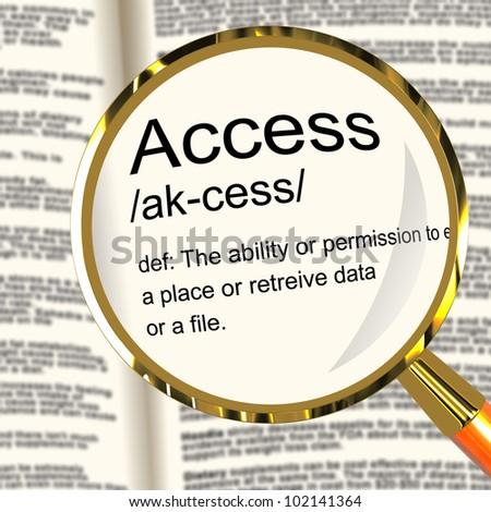Access Definition Magnifier Shows Permission To Enter A Place