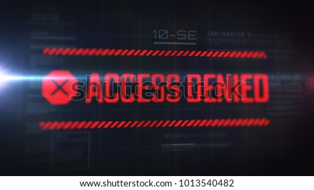 Access denied message on the screen. Futuristic interface. Text with lcd effect.