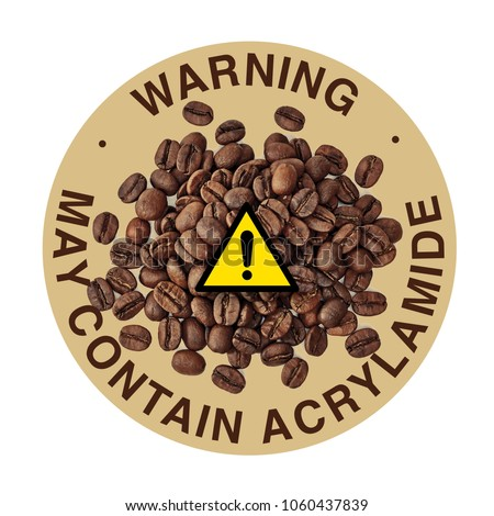 Acrylamide warning sign on coffee pile