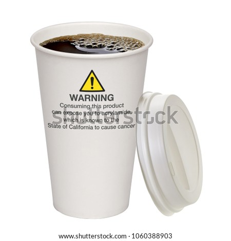 Acrylamide warning sign on take away coffee cup on white background including clipping path