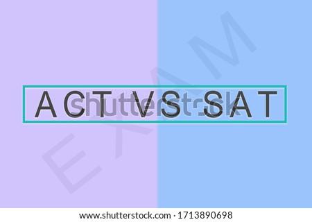 ACT vs SAT , American College Testing Program or American College Test or Scholastic Assessment Test for international examination Language Stok fotoğraf ©
