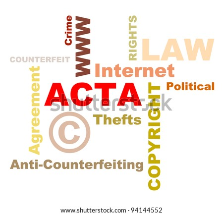 ACTA conception texts. Trade Agreement ACTA about internet