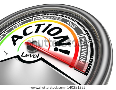 action conceptual meter indicate maximum, isolated on white background