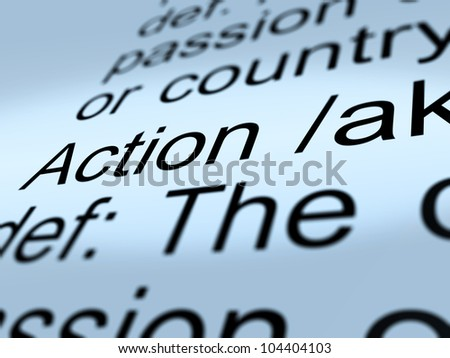 Action Definition Closeup Shows Acting Or Proactive