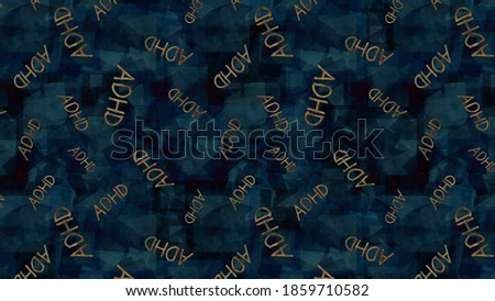 ADHD - Attention Deficit Hyperactivity Disorder, the initials are scattered in gold on a blue background for awareness of lifelong neurodevelopmental disorders from childhood to adulthood Foto stock ©