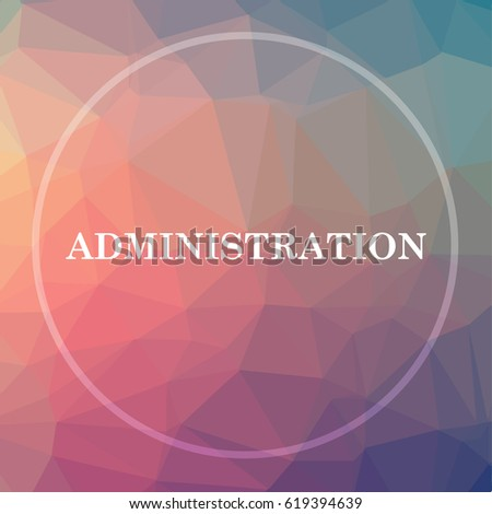 Administration icon. Administration website button on low poly background.