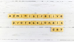 Administrative Professionals Day.words from wooden cubes with letters