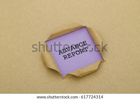 ADVANCE REPORT word written under torn paper. #617724314