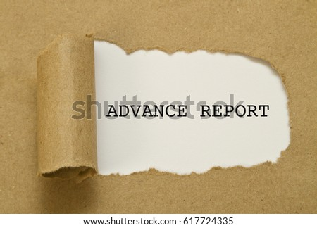 ADVANCE REPORT word written under torn paper. #617724335