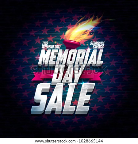 Advertising memorial day sale design, storewide savings, classic backdrop with stars and torch fire, rasterized verion