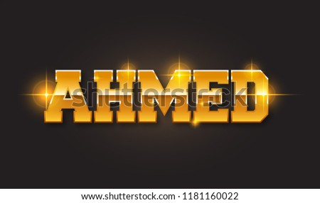 Ahmad. Popular nick name arround the world.