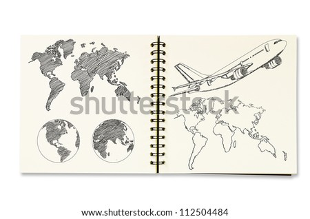 Airplane for travel around Earth Globe and World Map Detail sketch up on the notebook isolated, with clipping path.