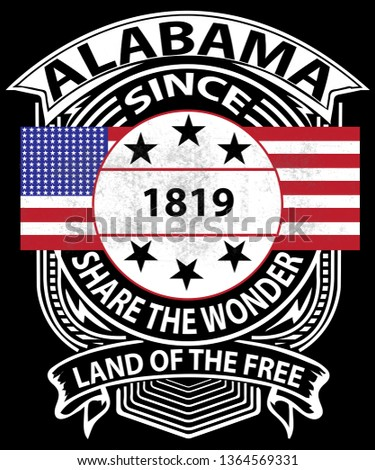 Alabama grunge graphic , state founded in 1819, stage slogan is share the wonder.  Patriotic theme with an American flag in a vintage style badge on black background.