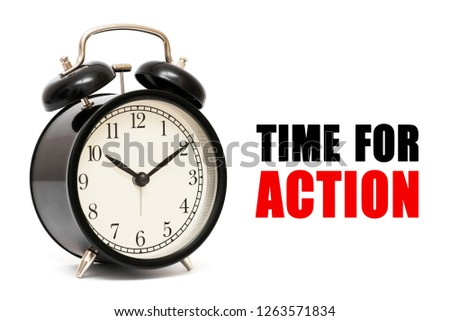 Alarm clock and text Time for Action.  Time for Action concept . Time for Action concept clock closeup on white background with red and black words #1263571834