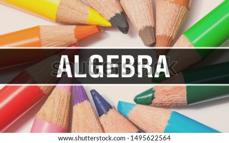 algebra concept banner with texture from colorful items of education, science objects and 1 september School supplies. arithmetic calculus   maths Education background of mathematics,3D rendering