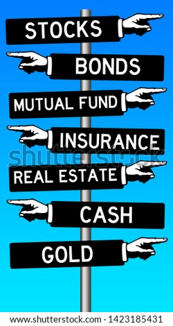 all kinds of financial investments to invest your money in