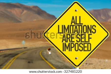 All Limitations Are Self Imposed sign on desert road