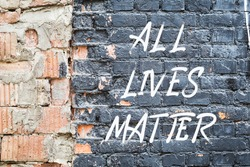 ALL LIVES MATTER text poster on black and red brick wall. Protest against police killing people