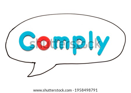 Alphabet letter with word comply in black line hand drawing as bubble speech on white board background Stock photo ©