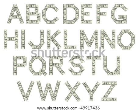 Alphabet of letters made of dollars isolated on white background